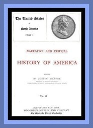Narrative and Critical History of America, Vol. 6 (of 8)