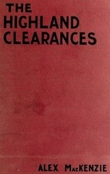 The History of the Highland Clearances Second Edition, Altered and Revised