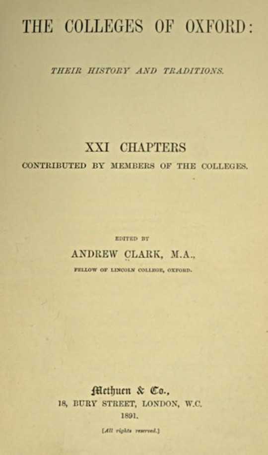 The Colleges of Oxford: Their History and Traditions XXI Chapters Contributed by Members of the Colleges