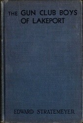 The Gun Club Boys of Lakeport; Or, The Island Camp