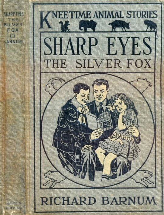 Sharp Eyes, the Silver Fox / His Many Adventures