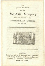 The true history of the Kentish Lawyer / with an account of the extraordinary marriage of his son