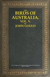 The Birds of Australia, Vol. 5 of 7