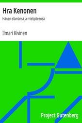 Hra Kenonen / Hänen elämänsä ja mielipiteensä