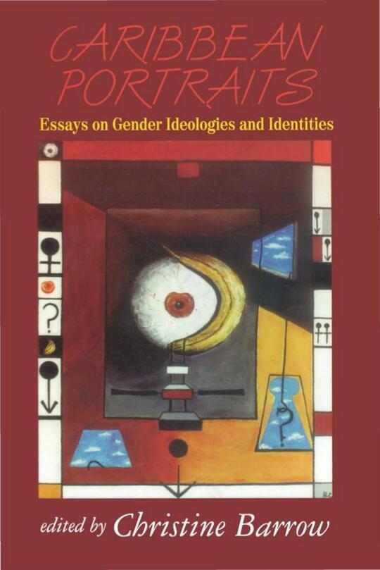 Caribbean Portraits: Essays on Gender Ideologies and Identities