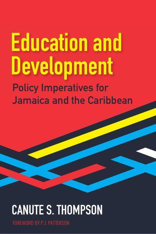 Education and Development: Policy Imperatives for Jamaica and the Caribbean