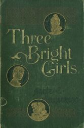 Three Bright Girls A Story of Chance and Mischance