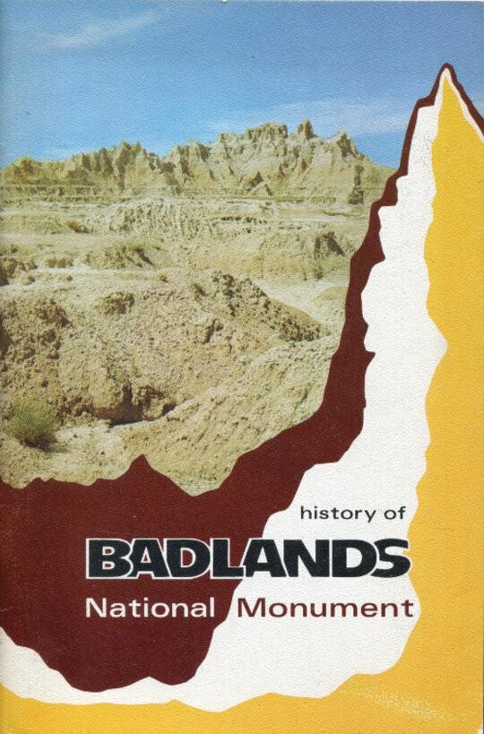 The History of Badlands National Monument and the White River (Big) Badlands of South Dakota / Badlands Natural History Association Bulletin No. 1