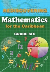 Rediscovering Mathematics for the Caribbean Grade 6