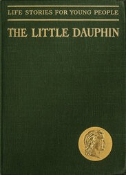 The Little Dauphin (Life Stories for Young People)