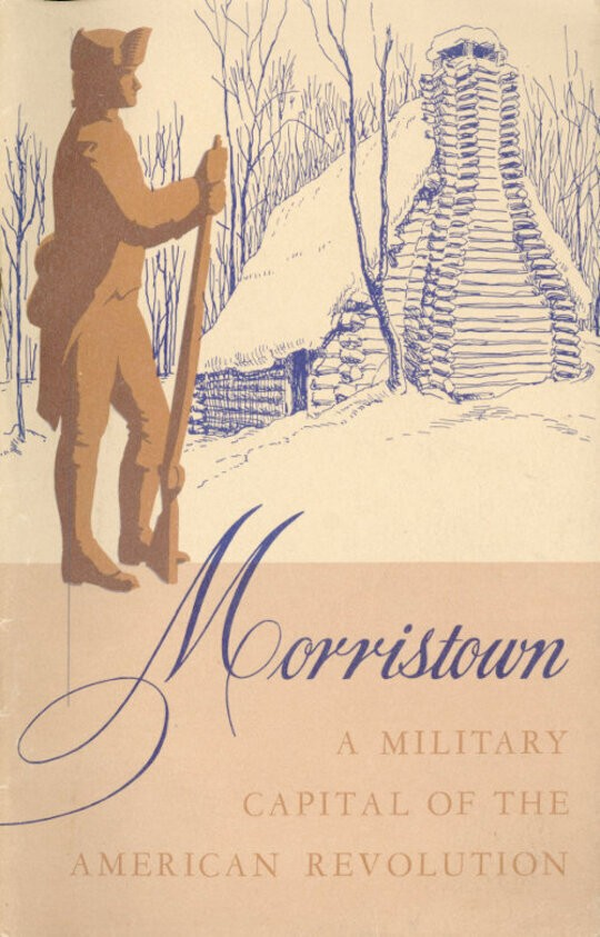Morristown National Historical Park, A Military Capital of the American Revolution / National Park Service Historical Handbook Series, No. 7