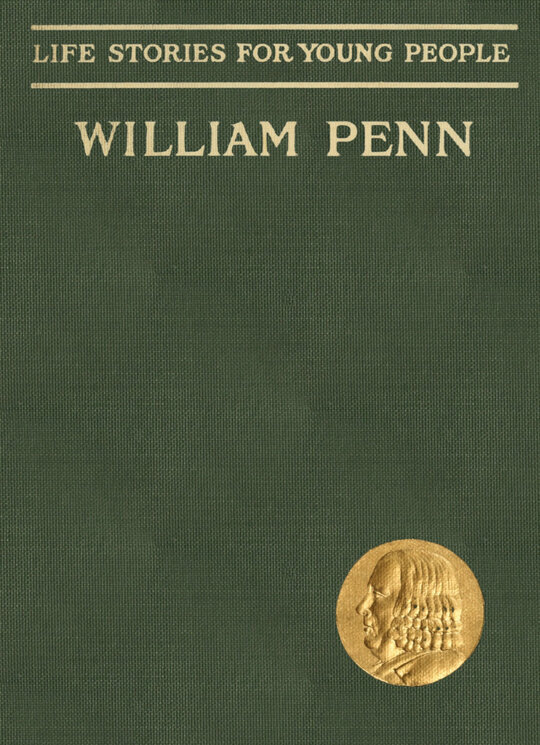 William Penn / Life Stories for Young People
