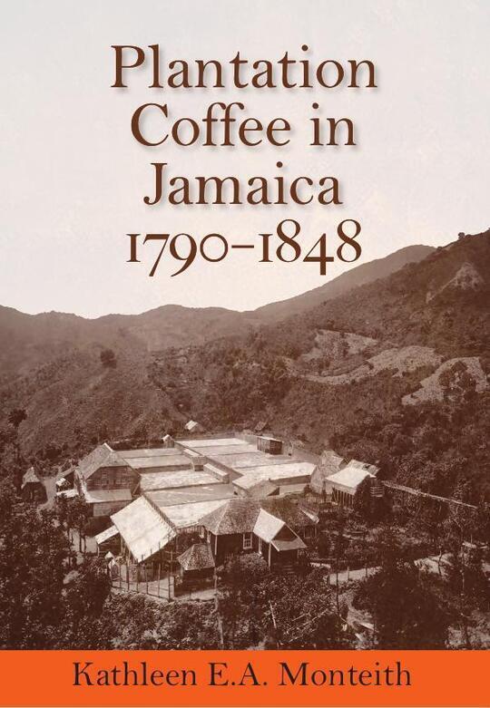 Plantation Coffee in Jamaica 1790-1848