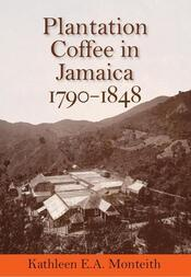 Plantation Coffee in Jamaica 1790-1848