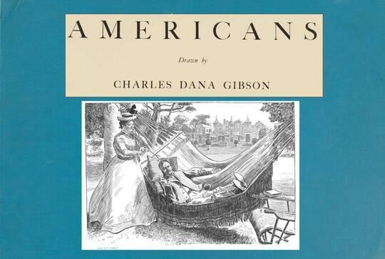 Americans / Drawings by Charles Dana Gibson
