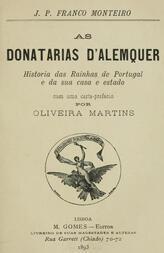 As donatarias d'Alemquer / Historia das Rainhas de Portugal e da sua casa e estado