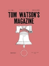 Tom Watson's Magazine, Vol. I, No. 1, March 1905