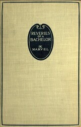 Reveries of a Bachelor or, A Book of the Heart