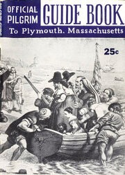 Pilgrim Guide Book to Plymouth, Massachusetts / With a Brief Outline of The Pilgrim Migration and Settlement at Plymouth