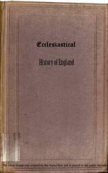 Ecclesiastical History of England, from the Opening of the Long Parliament to the Death of Oliver Cromwell Volume 1—The Church of the Civil Wars