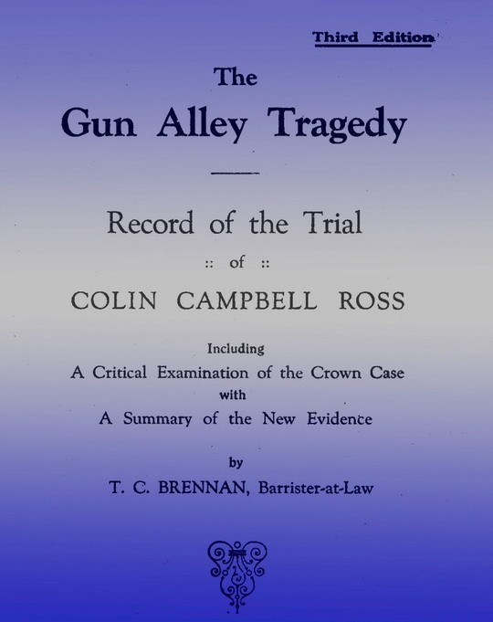 The Gun Alley Tragedy / Record of the Trial of Colin Campbell Ross