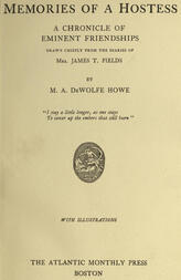 Memories of a Hostess / A Chronicle of Eminent Friendships, Drawn Chiefly from the / Diaries of Mrs. James T. Fields