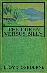The Queen Versus Billy and Other Stories / The Queen Versus Billy—The Beautiful Man of Pingalap—The Dust of Defeat—The Happiest Day of His Life—Father Zosimus—Frenchy's Last Job—The Devil's White Man—The Phantom City—Amatua's Sailor