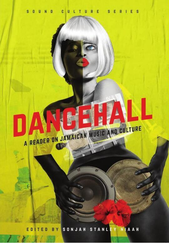 Dancehall: A Reader on Jamaican Music and Culture