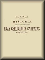 Historia del famoso predicador Fray Gerundio de Campazas, alias Zotes (1 de 2)
