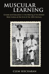 Muscular Learning: Cricket and Education in the Making of the British West Indies at the End of the 19th Century