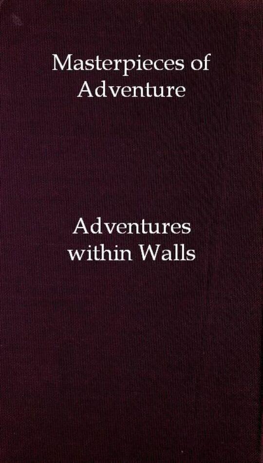 Masterpieces of Adventure—Adventures within Walls