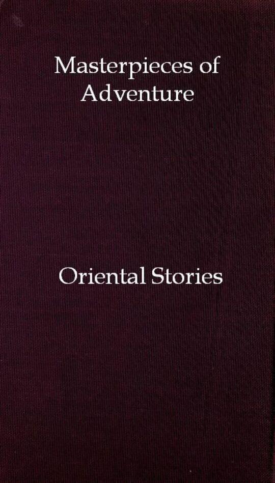 Masterpieces of Adventure—Oriental Stories
