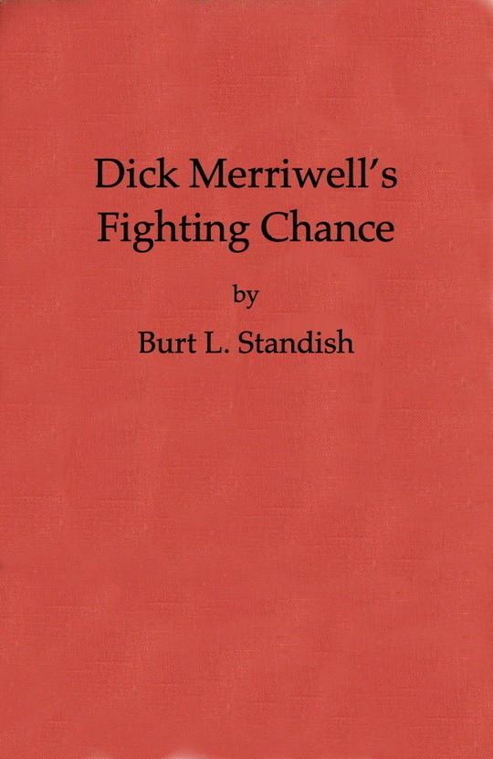 Dick Merriwell's Fighting Chance The Split in the Varsity
