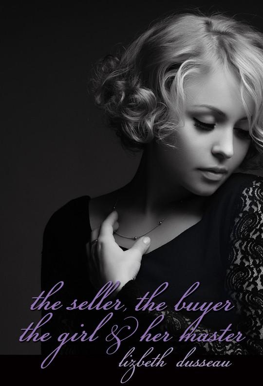 The Seller, The Buyer, The Girl & Her Master