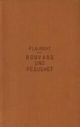 Bouvard und Pécuchet Roman aus dem Nachlass