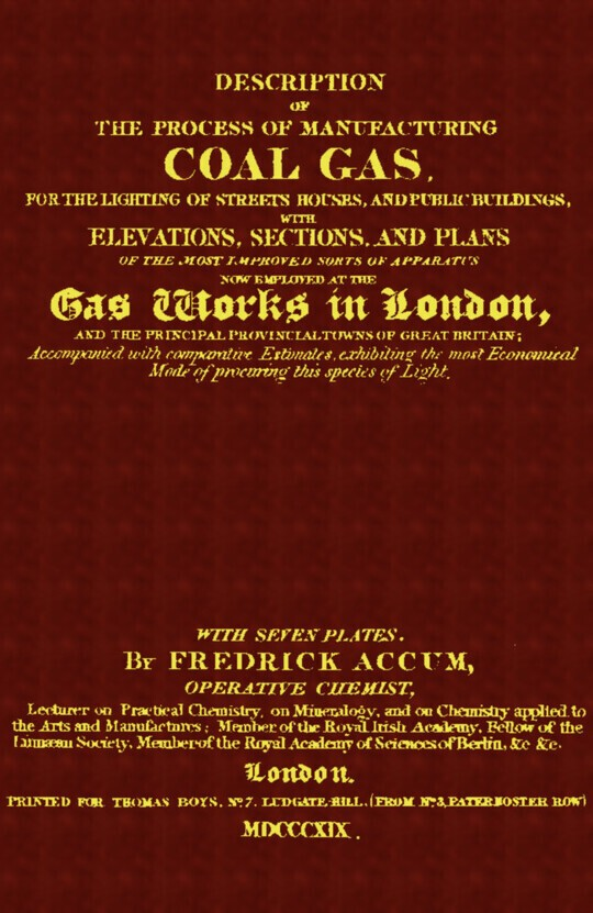 Description of the Process of Manufacturing Coal Gas, for the Lighting of Streets Houses, and Public Buildings etc.