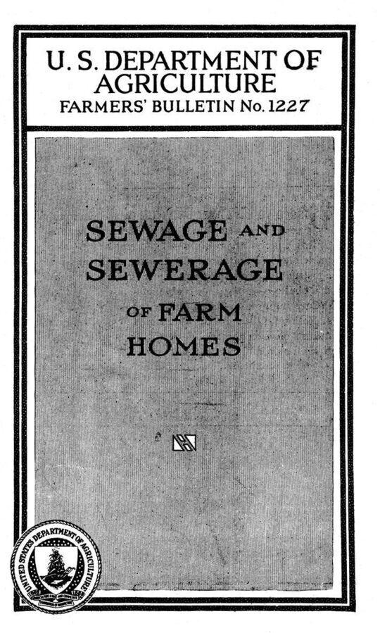 USDA Farmers' Bulletin No. 1227: Sewage and sewerage of farm homes