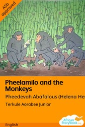 Pheelamilo and the Monkeys