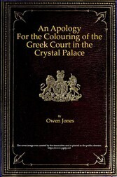 An Apology for the Colouring of the Greek Court in the Crystal Palace