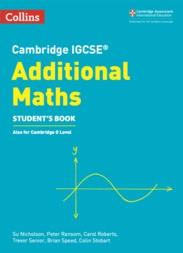 Cambridge IGCSE™ Additional Maths Student's Book