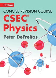 Concise Revision Course: CSEC® Physics