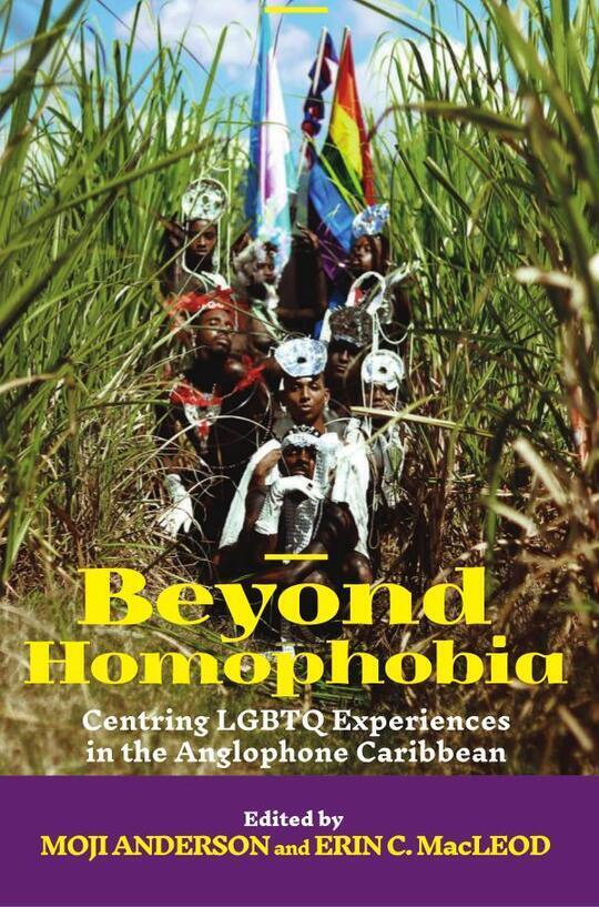 Beyond Homophobia: Centring LGBTQ Experiences in the Anglophone Caribbean