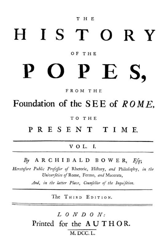 The history of the Popes: from the foundation of the See of Rome, to the present time, 3rd Ed.