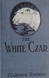 The White Czar A Story of a Polar Bear