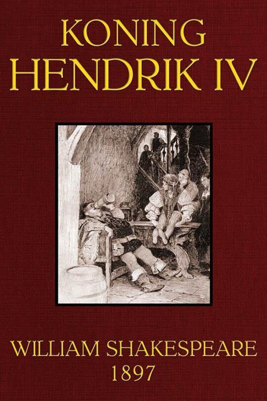 De Werken van William Shakespeare Koning Hendrik de Vierde