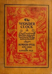 The Wonder Clock or four & twenty marvellous Tales, being one for each hour of the day