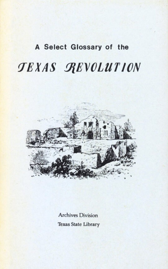 A Select Glossary of the Texas Revolution