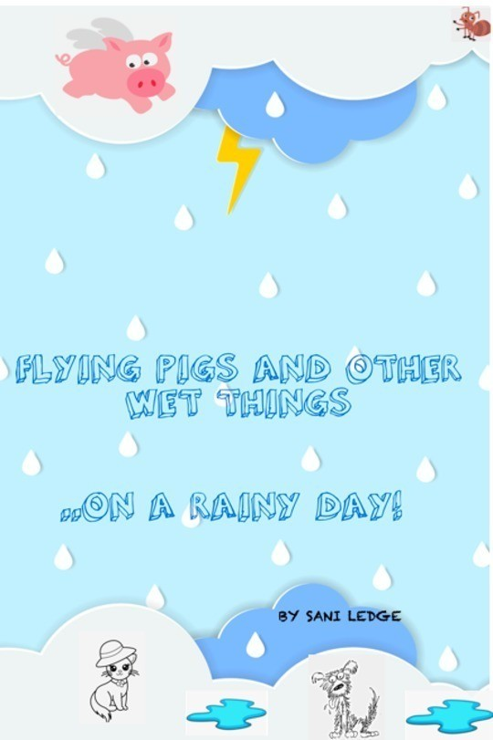 Flying Pigs and other wet things..on a rainy day