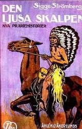 Den ljusa skalpen Nya präriehistorier