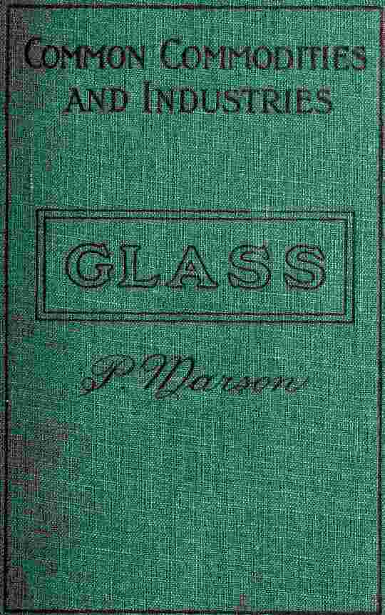Glass and Glass Manufacture